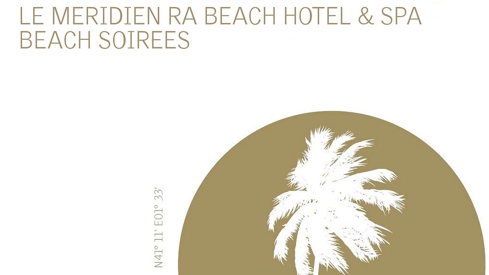 Enjoy Le Méridien Ra Hotels Beach Soirees - Dinner, Drinks and live musiv by the beach in Barcelona.